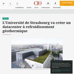 L'Universit de Strasbourg va cr er un datacenter refroidissement g othermique