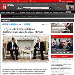 La Syrie refroidit les relations diplomatiques entre Moscou et Paris