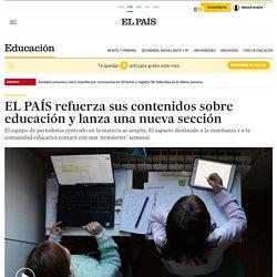 EL PAÍS refuerza sus contenidos sobre educación y lanza una nueva sección