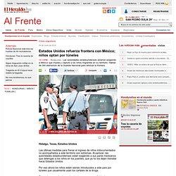 Estados Unidos refuerza frontera con México; niños optan por túneles