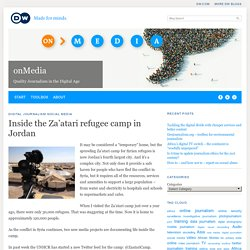 Inside the Za'atari refugee camp in Jordan - Digital Journalism - English - DW.COM