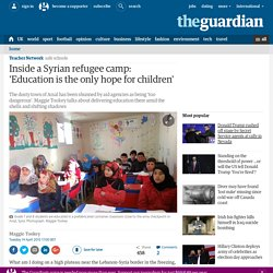 Inside a Syrian refugee camp: 'Education is the only hope for children'