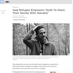 Iraqi Refugee Empowers Youth To Share Their Stories With 'Narratio'