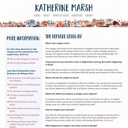 The Refugee Crisis 101, Inspiration for the YA novel Nowhere Boy by Katherine Marsh