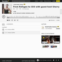 From Refugee to CEO with guest host Sherry Dang of the TalkingStick Forum