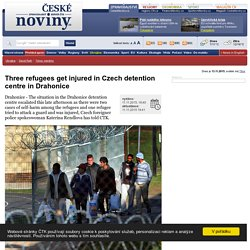 Three refugees get injured in Czech detention centre in Drahonice