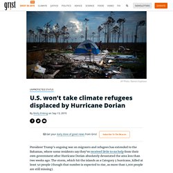 U.S. won't take climate refugees displaced by Hurricane Dorian