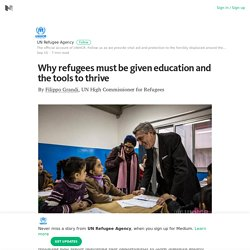 Why refugees must be given education and the tools to thrive – Medium