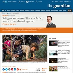 Migrants are humans too. This simple fact seems to have been forgotten