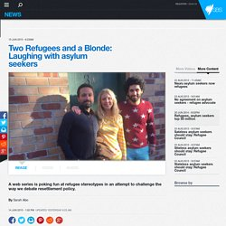 Two Refugees and a Blonde: Laughing with asylum seekers