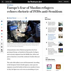 Europe's fear of Muslim refugees echoes rhetoric of 1930s anti-Semitism