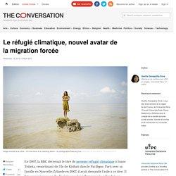Le réfugié climatique, nouvel avatar de lamigration forcée