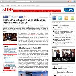 Crise des réfugiés : Valls débloque 529 millions d'euros