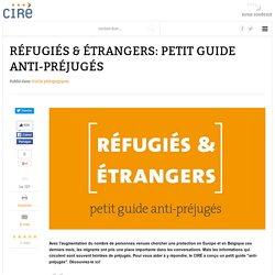 Réfugiés & étrangers: petit guide anti-préjugés