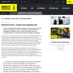Réfugiés en Libye : l'Europe sur la mauvaise voie