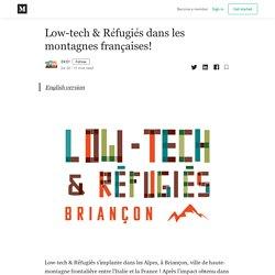 Low-tech & Réfugiés dans les montagnes françaises!