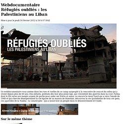 Réfugiés oubliés : les Palestiniens au Liban