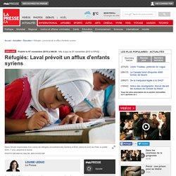 #8 : Réfugiés: Laval prévoit un afflux d'enfants syriens