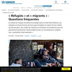 HCR- « Réfugiés » et « migrants » - Questions fréquentes