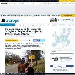 Ne pas passer pour de «mauvais réfugiés»: lequotidien dejeunes Syriens enAllemagne