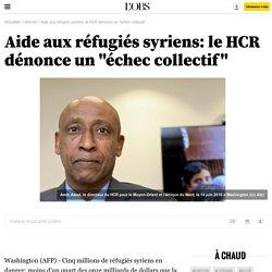 """Aide aux réfugiés syriens: le HCR dénonce un """"échec collectif"""""""