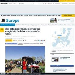 Des réfugiés syriens de Turquie empêchés de faire route vers la Grèce