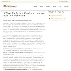 5 Ways Tax Refund Check can Improve your financial future