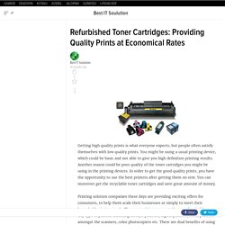 Refurbished Toner Cartridges: Providing Quality Prints at Economical Rates