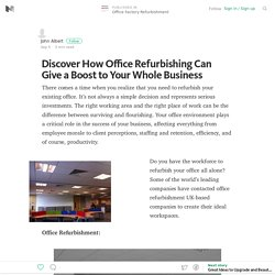 How Office Refurbishing Can Give a Boost to Your Whole Business