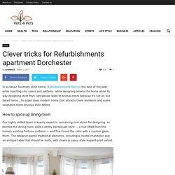 Clever tricks for Refurbishments apartment Dorchester - Vets 4 Vets
