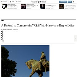 A Refusal to Compromise? Civil War Historians Beg to Differ