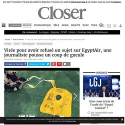 Virée pour avoir refusé un sujet sur EgyptAir, une journaliste pousse un coup...