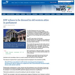 EFF refuses to be dressed in old western attire in parliament:Tuesday 13 May 2014