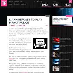 ICANN Refuses to Play Piracy Police