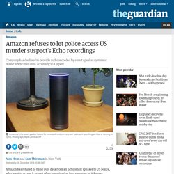 Amazon refuses to let police access US murder suspect's Echo recordings