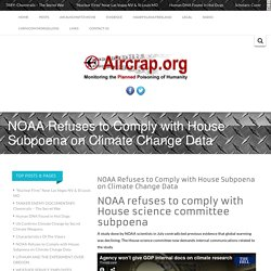 NOAA Refuses to Comply with House Subpoena on Climate Change Data -