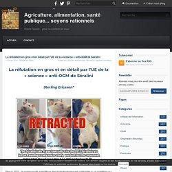La réfutation en gros et en détail par l'UE de la « science » anti-OGM de Séralini