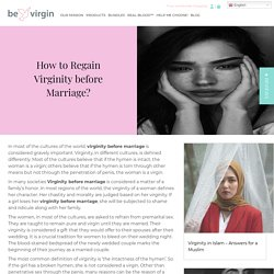 How to Regain Virginity before Marriage? - Virginity Now