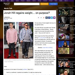 Jonah Hill regains weight… on purpose? | Movie Talk