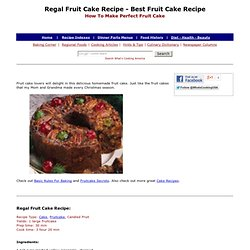 Regal Fruit Cake Recipe, Best Fruit Cake Recipe, How To Make Fruit Cake, Fruitcake Recipes, Cake Recipes