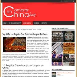 Top 10 De Los Regalos Que Deberias Comprar En China