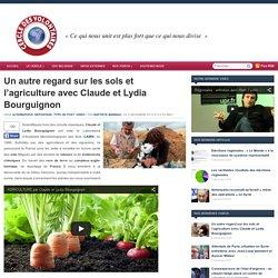 Un autre regard sur les sols et l'agriculture avec Claude et Lydia Bourguignon