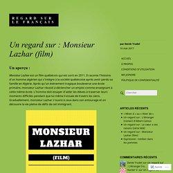 Un regard sur : Monsieur Lazhar (film) – Regard sur le français