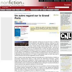 Un autre regard sur le Grand Paris - Nonfiction.fr le portail de