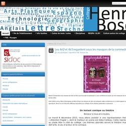 Les 4è2 et 4è3 regardent sous les masques de la commedia dell'arte » Collège Henri Bosco