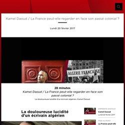 Kamel Daoud / La France peut-elle regarder en face son passé colonial ?
