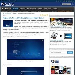 Regarder la TV en différé avec Windows Media Center - Zebulon.fr