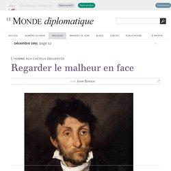 Regarder le malheur en face, par John Berger (Le Monde diplomatique, décembre 1991)
