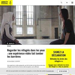 Regarder les réfugiés dans les yeux : une expérience vidéo fait tomber les barrières