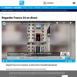 Regarder FRANCE 24 en streaming - L'actualité en direct 24h/24